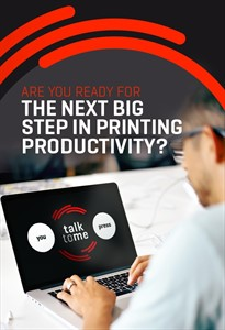 Are You Ready For The Next Big Step In Printing Productivity